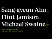 Exhibition for Sang-gyeun Ahn, Flint Jamison, Michael Swaine