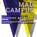 Mad Campus: discover art in unexpected places
