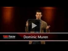 YouTube link to TEDxRainier | Dominic Muren | 2010
